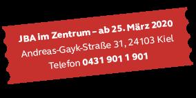JBA im Zentrum ab 25.03.2020, Andreas-Gayk-Str. 31, 24103 Kiel, Telefon 04319011901