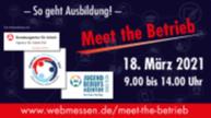 Meet the Betrieb 18. März 2021 9 Uhr bis 14 Uhr www.webmessen.de/meetthebetrieb